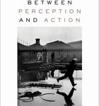 Between_Perception_and_Action